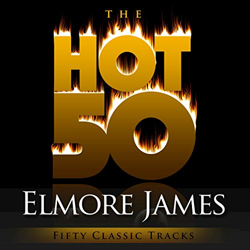 The Hot 50 - Elmore James