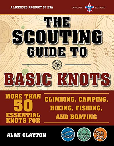 The Scouting Guide to Basic Knots: An Officially-Licensed Boy Scouts of America Handbook: More Than 50 Essential Knots for Climbing, Camping, Hiking, Fishing, and Boating (Boy Scouts Tie)