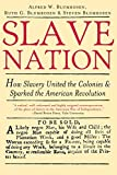 Slave Nation: How Slavery United the Colonies and Sparked the American Revolution by Alfred Blumrosen (2006-11-01)