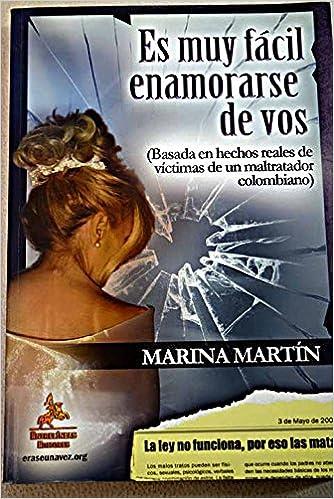 Es muy fácil enamorarse de vos: La La Ley NO funciona, por eso las matan. Basado hechos reales maltrato: Amazon.es: Marina Martín Valeria: Libros