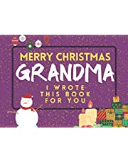 Merry Christmas Grandma: I Wrote This Book For You: Fill The Blanks For The Perfect Personalised gift from the Kids to Grandma this Christmas