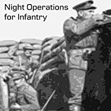 Night Operations for Infantry: Compiled for the Use of Company Officers Audiobook by Charles Tyrwhitt Dawkins Narrated by Felbrigg Napoleon Herriot
