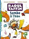 Raoul Taffin tombe à l'eau par Moncomble
