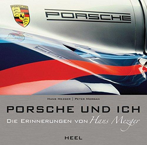 Porsche Und Ich  Die Hans Mezger Biografie