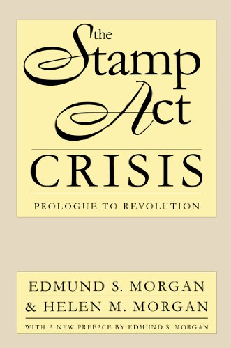 The Stamp Act Crisis: Prologue to Revolution (Published by the Omohundro Institute of Early American History and Culture and the University of North Carolina Press) - History Of The Stamp