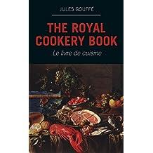 The Royal Cookery Book (Le livre de cuisine)