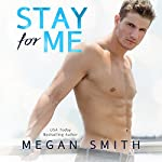 Stay for Me | Megan Smith