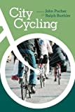 City Cycling, Pucher, John R. and Buehler, Ralph, 0262517817