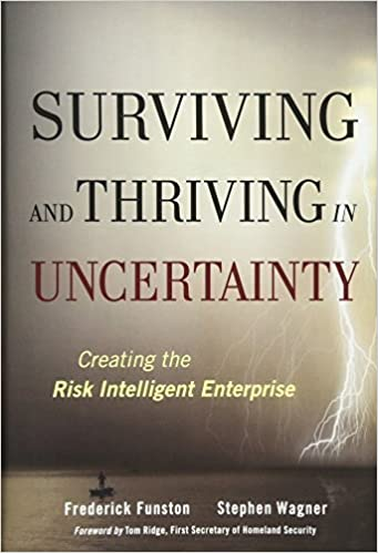 Surviving and Thriving in Uncertainty: Creating The Risk Intelligent
