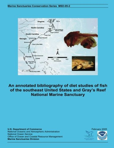An annotated bibliography of diet studies of fish of the southeast United States and Gray?s Reef National Marine Sanctuary (Marine Sanctuary Conservation)