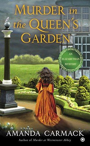 Murder in the Queen's Garden (An Elizabethan Mystery Book 3)