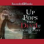 Up Pops the Devil | Lacha M. Scott