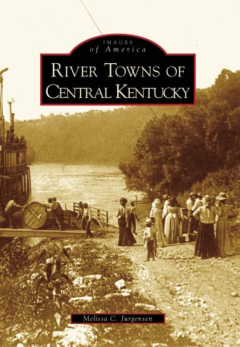 River Towns of Central Kentucky (Images of ()