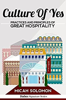 Culture Of Yes: Practices And Principles Of Great Hospitality by [Solomon, Micah]