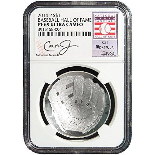 2014 P $1 Proof National Baseball Hall of Fame Silver Cal Ripken Jr. Signature Label NGC PF69 -