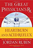 The Great Physician's RX for Heartburn and Acid Reflux, Jordan S. Rubin, 078521934X