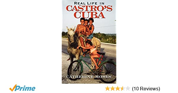 real life in castro s cuba moses catherine