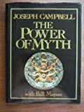 The Power of Myth 1st (first) Edition by Joseph Campbell, Bill Moyers published by Doubleday (1988) Hardcover