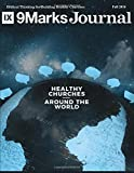 Healthy Churches Around the World: Building Healthy Churches Among the Nations (9Marks Journal)