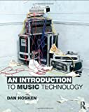 An Introduction to Music Technology, Dan Hosken, 0415997291
