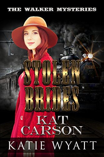 Stolen Brides (The Walker Mysteries Book 1) by [Wyatt, Katie, Carson, Kat]