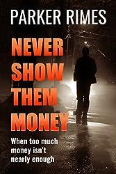 Never Show Them Money