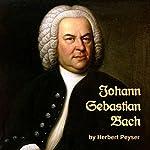 Johann Sebastian Bach | Herbert Francis Peyser