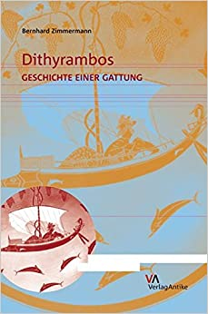 Dithyrambos: Geschichte einer Gattung (German Edition)