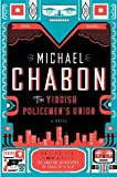 The Yiddish Policemen s Union by Chabon, Michael 1st (first) Edition [Hardcover(2007/5/1)]