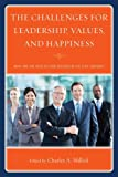 The Challenges for Leadership, Values, and Happiness : What Are the Keys to Your Success in the 21st Century?, Millick, Charles A., 0761859128