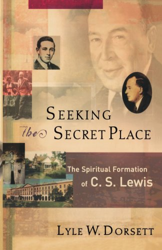 Download Seeking the Secret Place: The Spiritual Formation of C. S. Lewis pdf