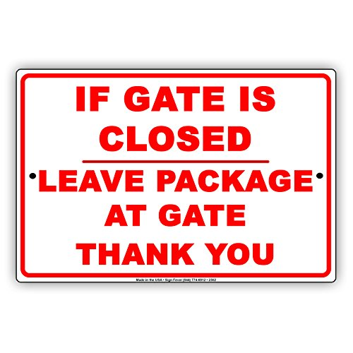 If Gate Is Closed Leave Package At Gate Thank You Courtesy Alert Attention Caution Warning Notice Aluminum Metal Tin 8