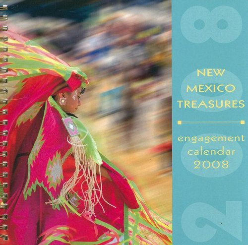 Mexico 2008 Calendar - New Mexico Treasures 2008: Engagement Calendar