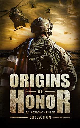Origins of Honor: An Action-Thriller Collection by [Falconer, Jay J., Banner, M L, Shaw, A.R., Paul, T S, Knight, C T., Buchman, M. L., Kasper, Jason, Hopf, G. Michael, Schow, Ryan , Lundy, W.J. , Stone, Kyla, Ross, Jason , Kirkham, Jeff , Emmerich, Lars , D. Griffeth, Kwen, Gardner, Eric ]