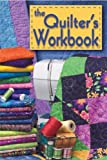 The Quilter's Workbook, Landauer Corporation, 0979371104