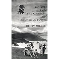 Big Sur and the Oranges of Hieronymus Bosch (2nd (second) Edition by Miller, Henry published by New Directions (1957)