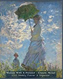 Woman With A Parasol - Claude Monet 2020 Weekly Planner & Organizer: A Monthly and Yearly Calendar