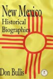 New Mexico Historical Biographies, Don Bullis, 1890689874