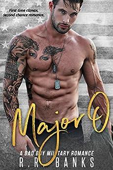 Major O: A Bad Boy Military Romance by [Banks, R.R.]