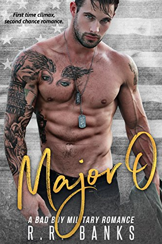 Major O: A Bad Boy Military Romance by [Banks, R.R.]