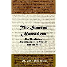 The Samson Narratives: The Theological Significance of a Chosen Biblical Hero