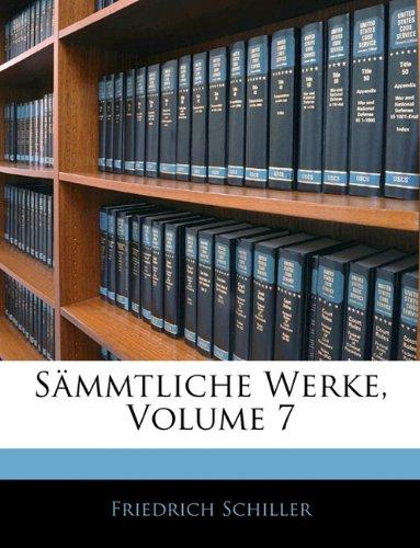 Download Friedrich von Schiller's sämmtliche Werke, Siebenter Band (German Edition) PDF