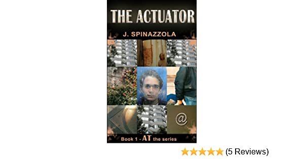 The Actuator (AT the series Book 1)
