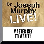 The Master Key to Wealth: Dr. Joseph Murphy LIVE! | Dr. Joseph Murphy