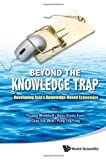 Beyond the Knowledge Trap, Thomas Menkhoff, 9814343676