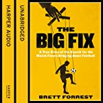 The Big Fix | Brett Forrest