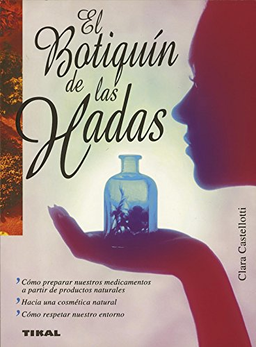 El Botiquin De Las Hadas/ The Fairy Medicine Cabinet (Spanish Edition)