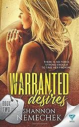 Warranted Desires (A Warranted Series) (Volume 2)