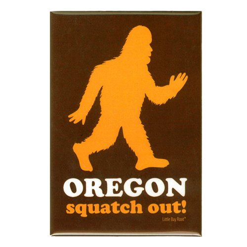 Oregon Squatch Out! Magnet: Little Bay Root