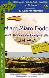Miam-miam-dodo Camino 2013 (de Saint-Jean-Pied-de-Port à Santiago)
